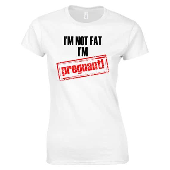 I'm not fat I'm pregnant